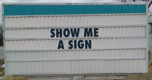 "church sign that says ""show me a sign"""